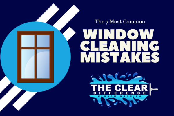 7 Common Window Cleaning Mistakes