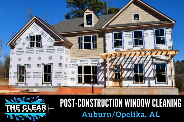 Post-Construction Window Cleaning Auburn, AL